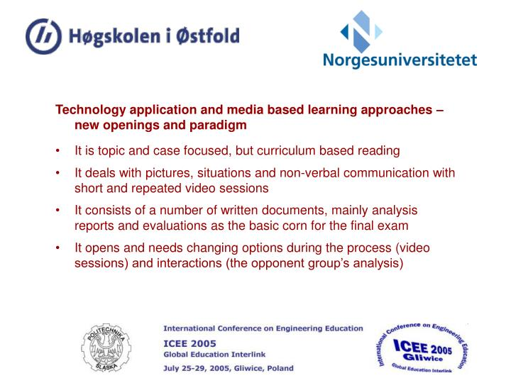 Technology application and media based learning approaches – new openings and paradigm