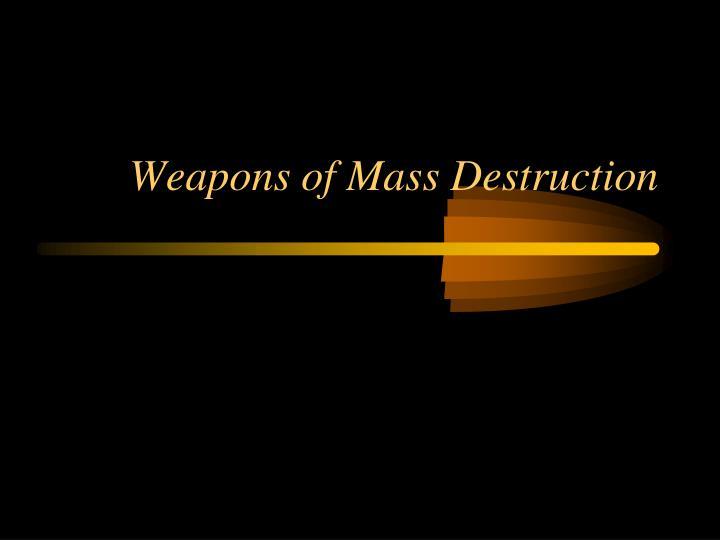 weapons of mass destruction n.