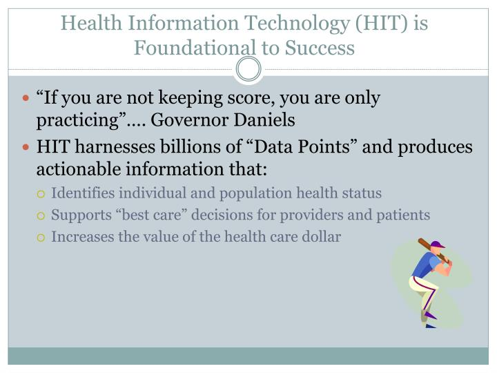 Health Information Technology (HIT) is Foundational to Success