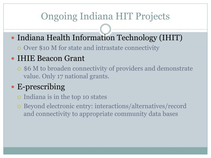 Ongoing Indiana HIT Projects