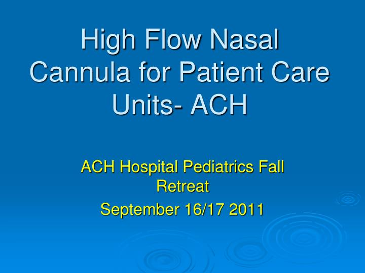 high flow nasal cannula for patient care units ach n.