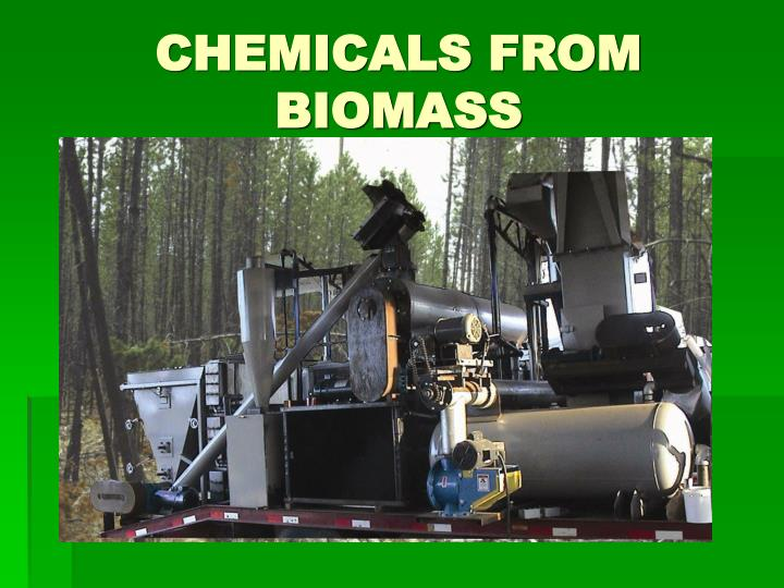 CHEMICALS FROM BIOMASS