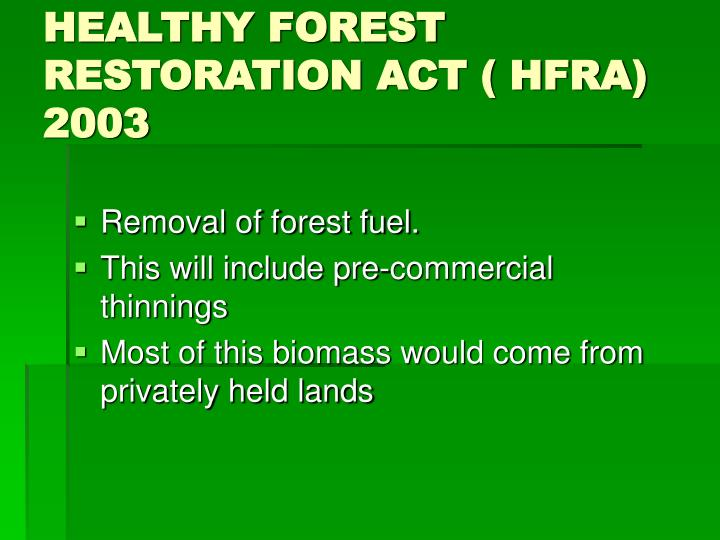HEALTHY FOREST RESTORATION ACT ( HFRA) 2003