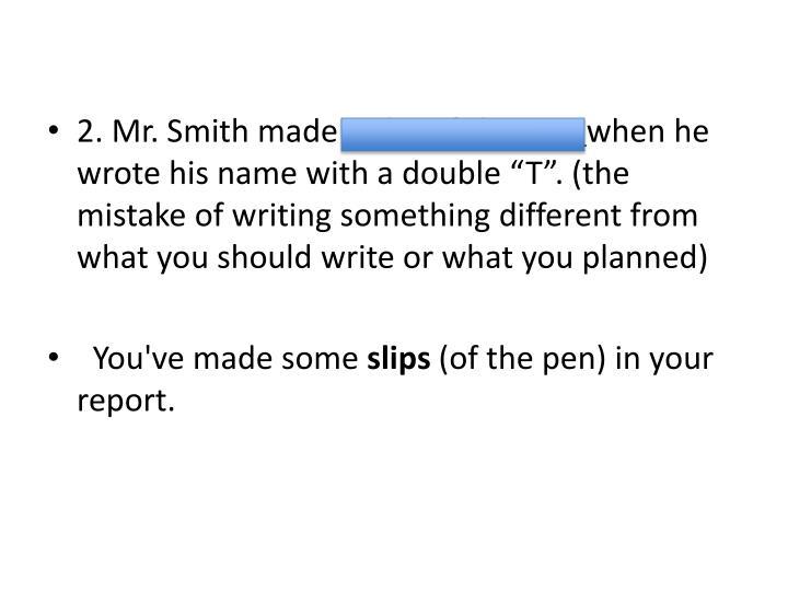 2. Mr. Smith made