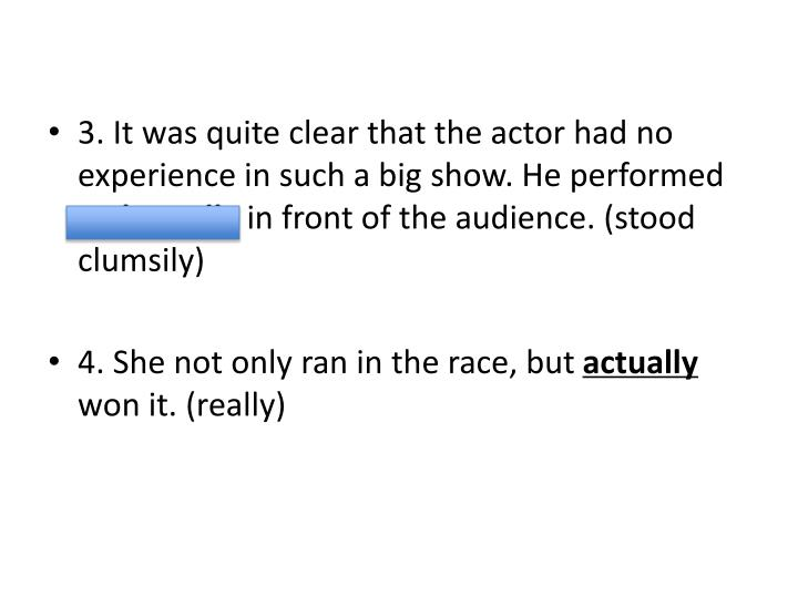 3. It was quite clear that the actor had no experience in such a big show. He performed