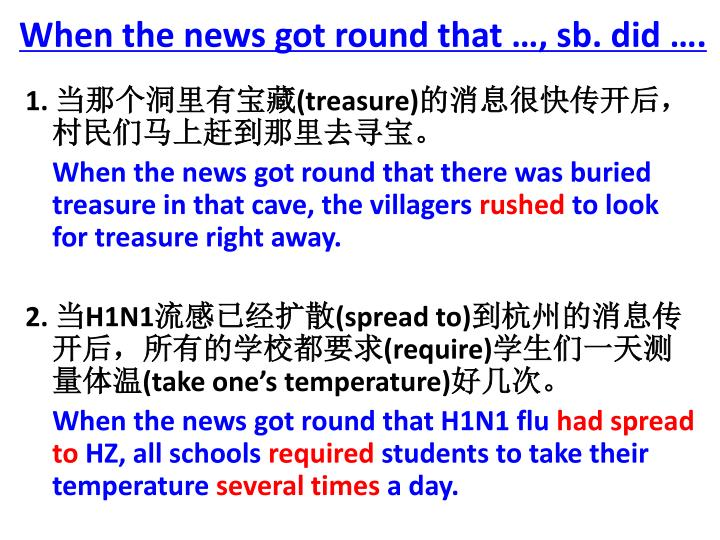 When the news got round that …, sb. did ….