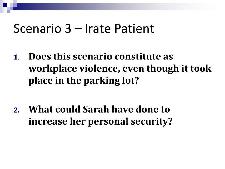 Scenario 3 – Irate Patient