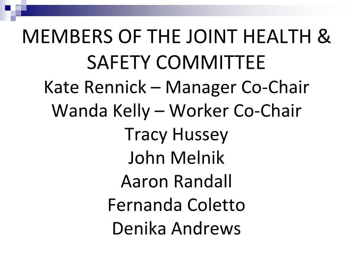 MEMBERS OF THE JOINT HEALTH & SAFETY COMMITTEE