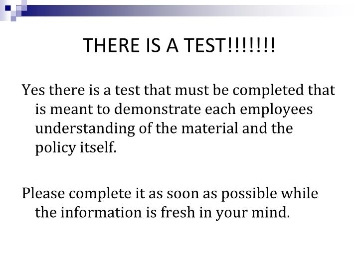 THERE IS A TEST!!!!!!!