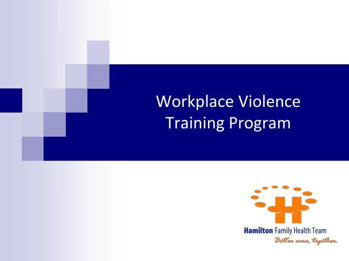 Workplace violence training program
