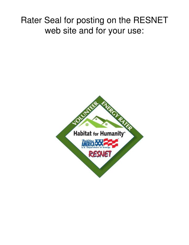 Rater Seal for posting on the RESNET web site and for your use: