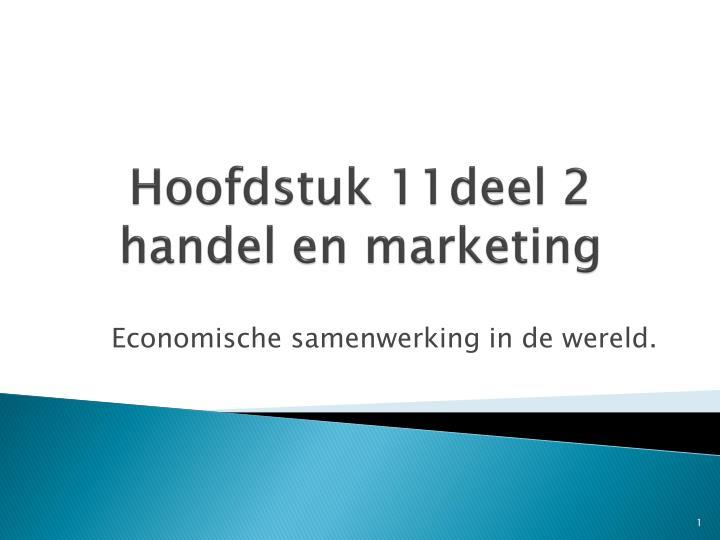 hoofdstuk 11deel 2 handel en marketing n.
