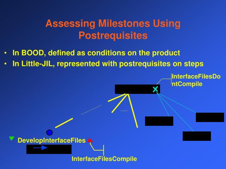 Assessing Milestones Using  Postrequisites