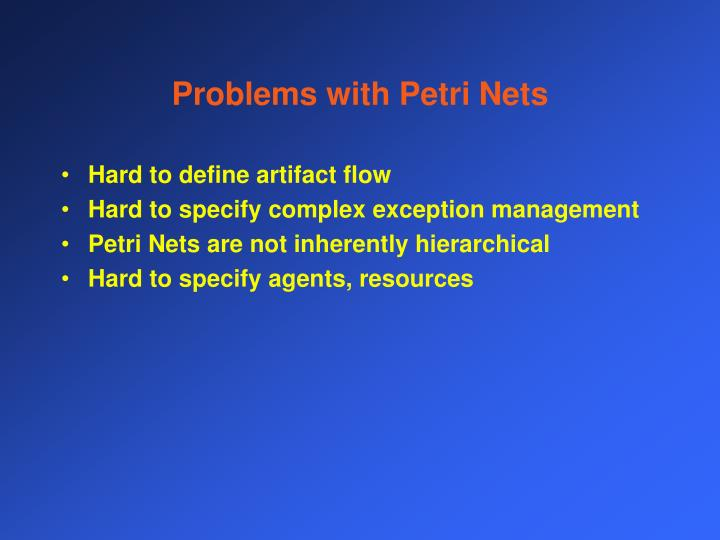 Problems with Petri Nets