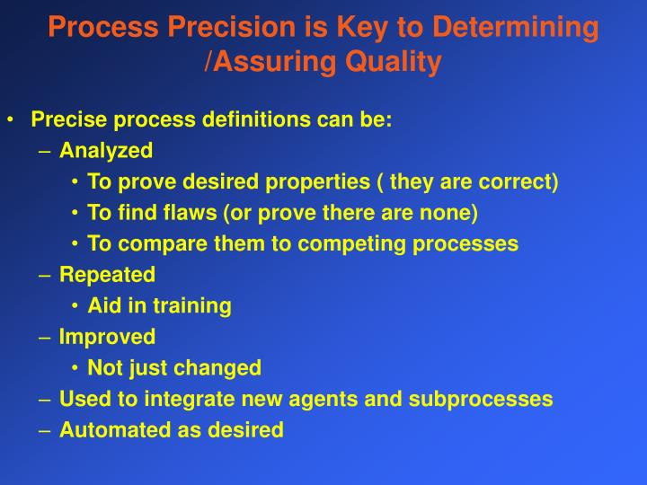 Process Precision is Key to Determining /Assuring Quality