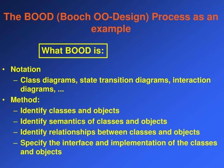 The BOOD (Booch OO-Design) Process as an example
