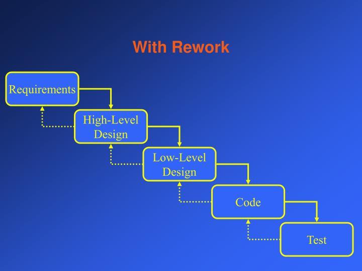 With Rework