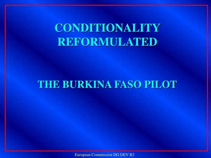 Conditionality reformulated the burkina faso pilot
