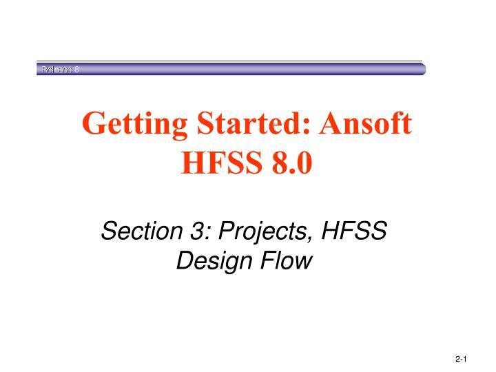 Getting Started: Ansoft HFSS 8.0