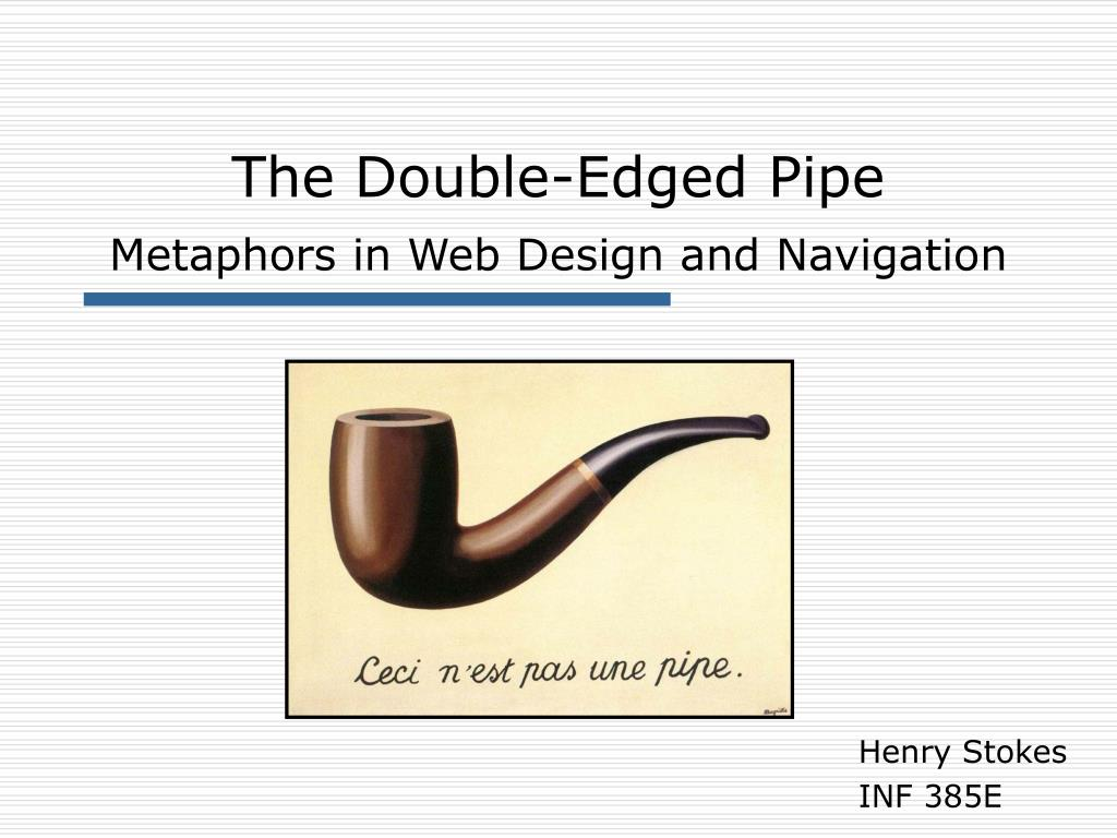 Ppt The Double Edged Pipe Metaphors In Web Design And Navigation Piping Layout Concepts N