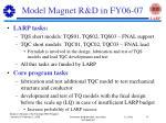 model magnet r d in fy06 07