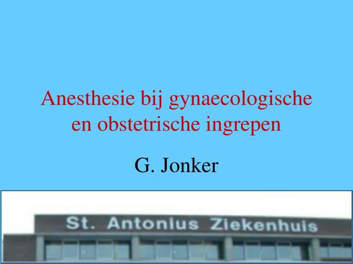 anesthesie bij gynaecologische en obstetrische ingrepen n.