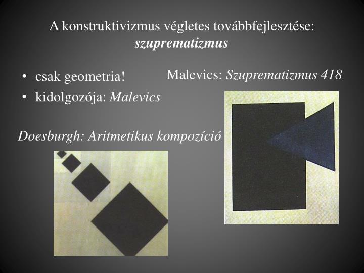 A konstruktivizmus végletes továbbfejlesztése: