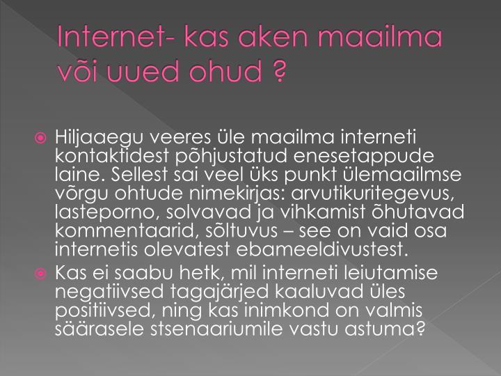 Internet kas aken maailma v i uued ohud