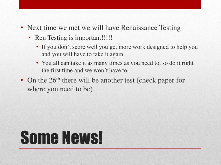 Next time we met we will have Renaissance Testing