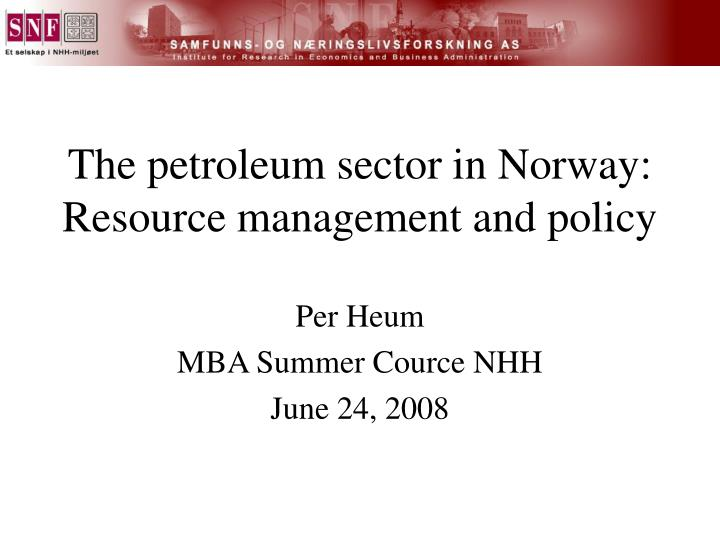 The petroleum sector in norway resource management and policy