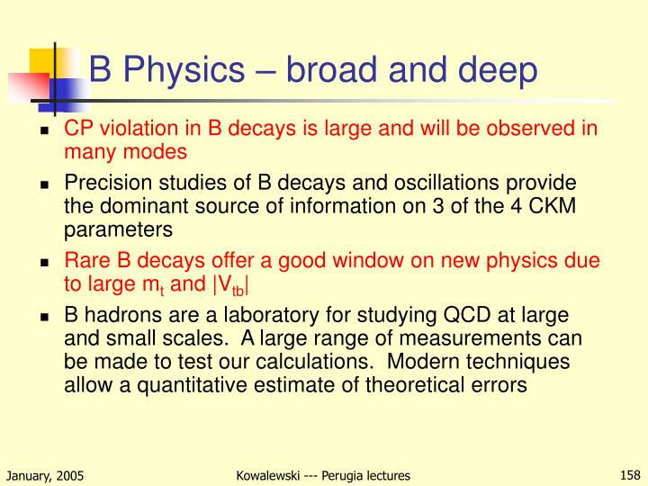 B Physics – broad and deep