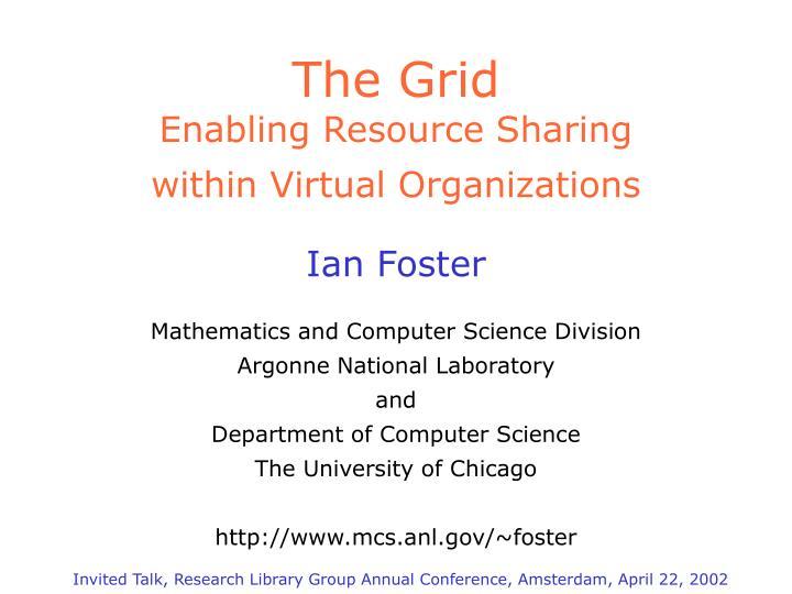 the grid enabling resource sharing within virtual organizations n.