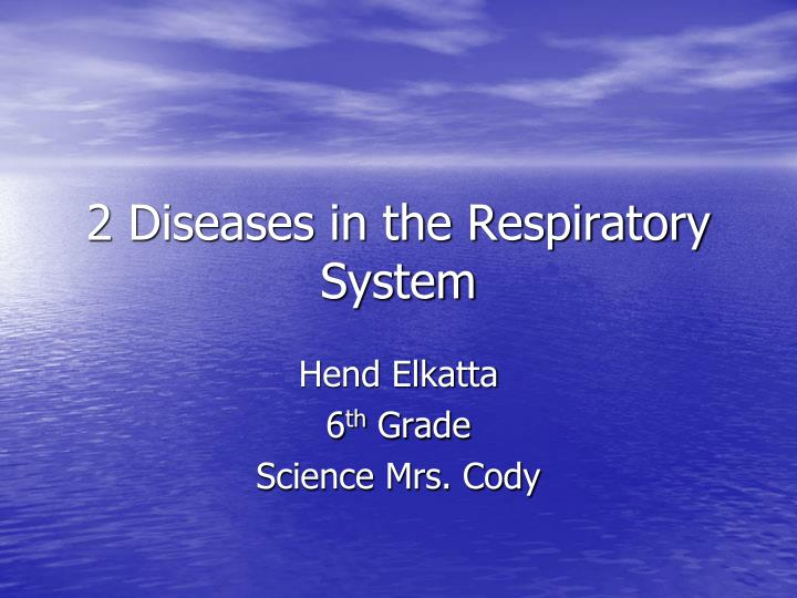 2 diseases in the respiratory system n.
