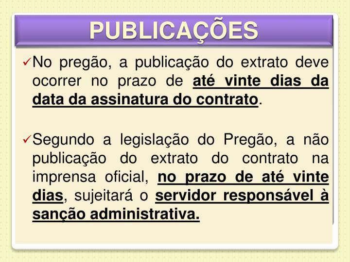 No pregão, a publicação do extrato deve ocorrer no prazo de