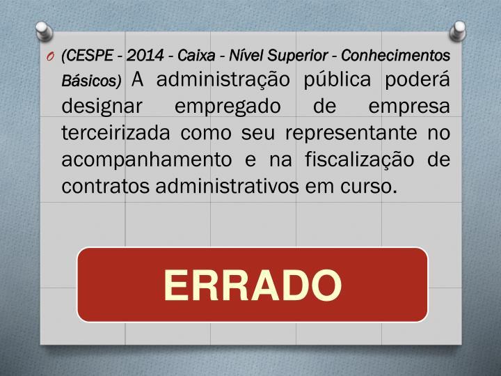 (CESPE - 2014 - Caixa - Nível Superior - Conhecimentos Básicos)
