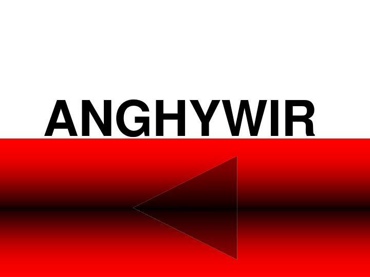 ANGHYWIR