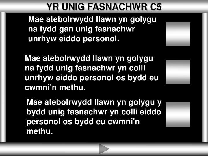 YR UNIG FASNACHWR C5