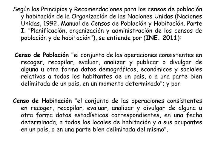 Según los Principios y Recomendaciones para los censos de población y habitación de la Organizaci...