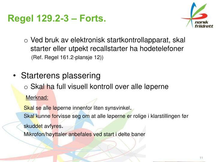 Regel 129.2-3 – Forts.