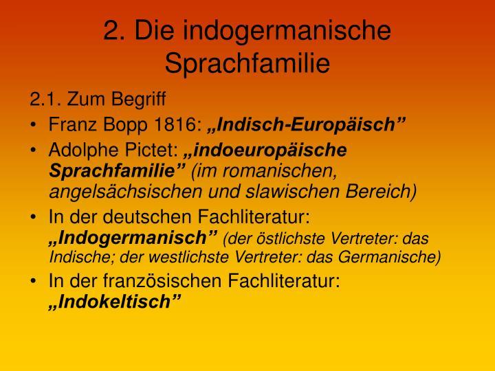 2. Die indogermanische Sprachfamilie