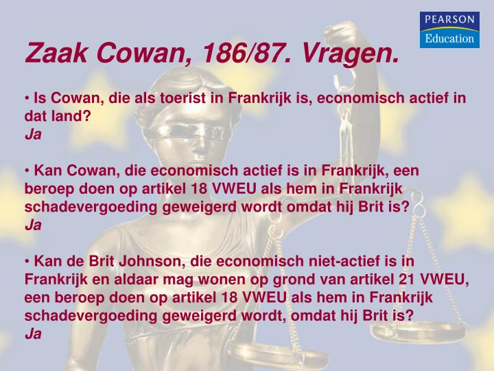 Zaak Cowan, 186/87. Vragen.