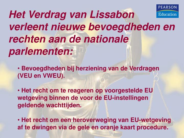 Het Verdrag van Lissabon verleent nieuwe bevoegdheden en rechten aan de nationale parlementen: