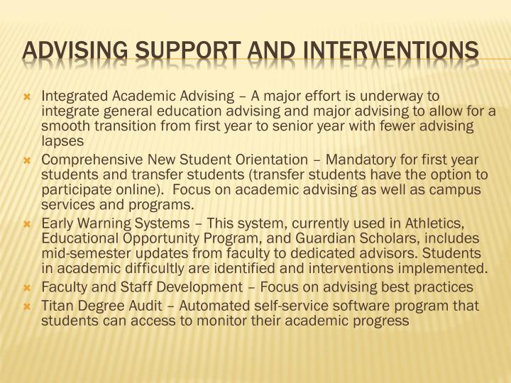 Integrated Academic Advising – A major effort is underway to integrate general education advising and major advising to allow for a smooth transition from first year to senior year with fewer advising lapses