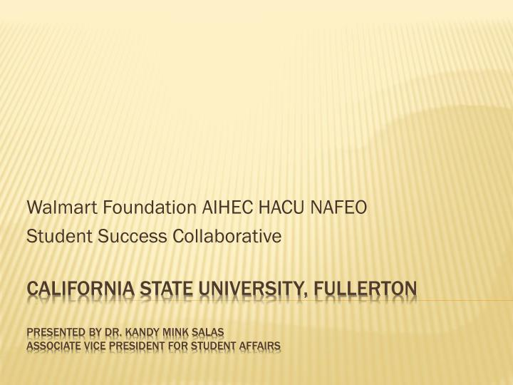 walmart foundation aihec hacu nafeo student success collaborative n.