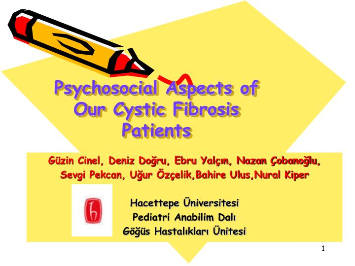psychosocial aspects of our cystic fibrosis patients n.