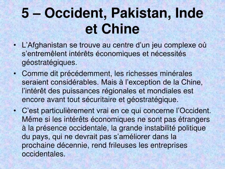 5 – Occident, Pakistan, Inde et Chine