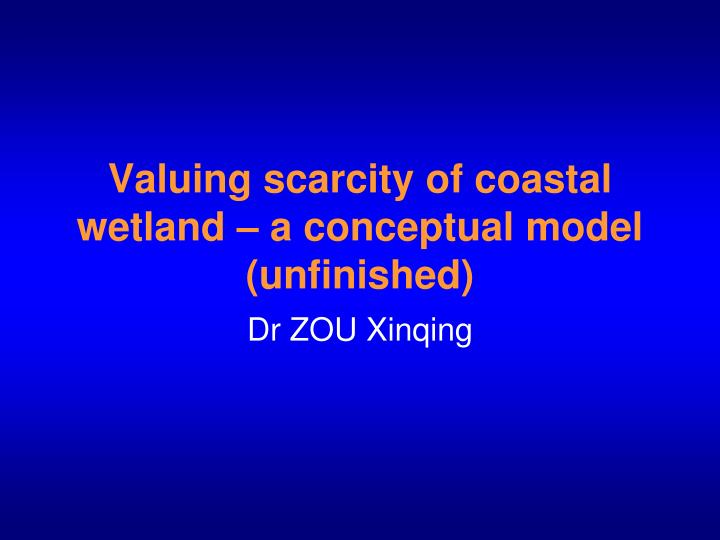 valuing scarcity of coastal wetland a conceptual model unfinished n.