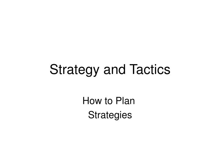 strategy and tactics n.