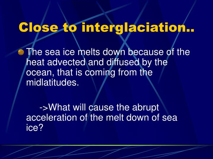Close to interglaciation..