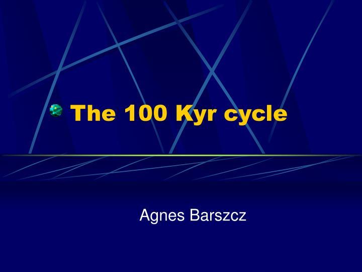 The 100 kyr cycle